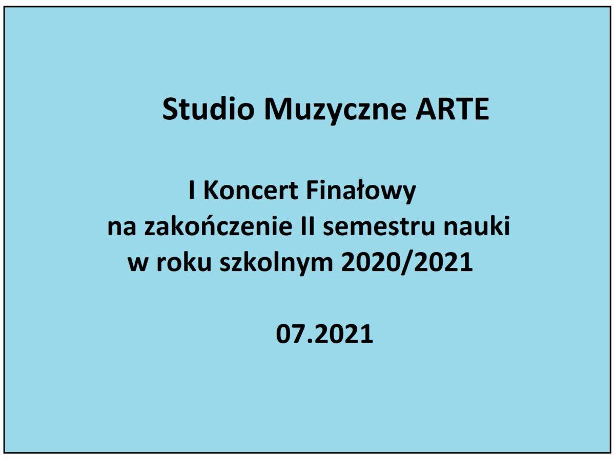 I Koncert Finałowy uczniów ARTE – na zakończenie II semestru nauki 2020/2021